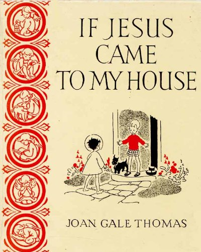 If Jesus Came to My House: Thomas, Joan Gale