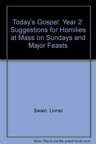 Today's Gospel: Year 2: Suggestions for Homilies at Mass on Sundays and Major Feasts (9780264662879) by Lionel Swain