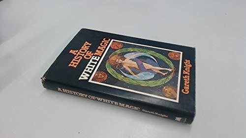 9780264664460: History of White Magic