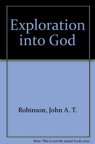 Exploration into God (0264664620) by John A. T. Robinson