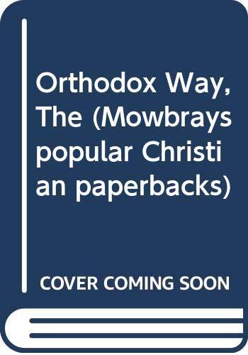9780264665788: Orthodox Way (Mowbrays popular Christian paperbacks)