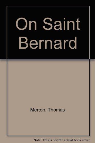 Thomas Merton on Saint Bernard.: Merton, Thomas