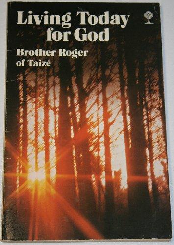 Living Today for God (Mowbrays Popular Christian Paperbacks): Roger of Taize