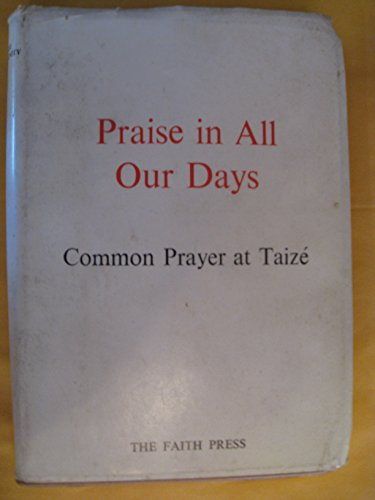 Praise in All Our Days: Common Prayer: E. Chisholm