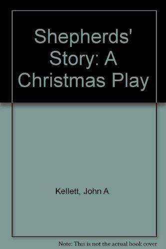 Shepherds' Story: A Christmas Play: John A. Kellett