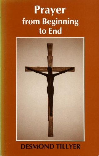 9780264670379: Prayer from Beginning to End (Christian Studies)