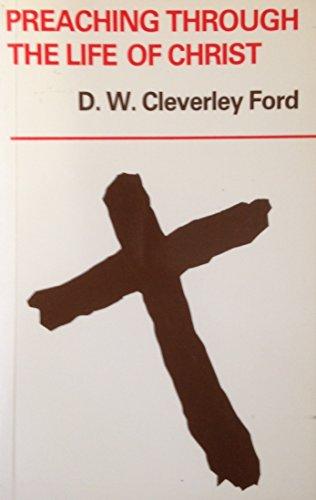 9780264670409: Preaching Through the Life of Christ (Mowbray Sermon Outlines)
