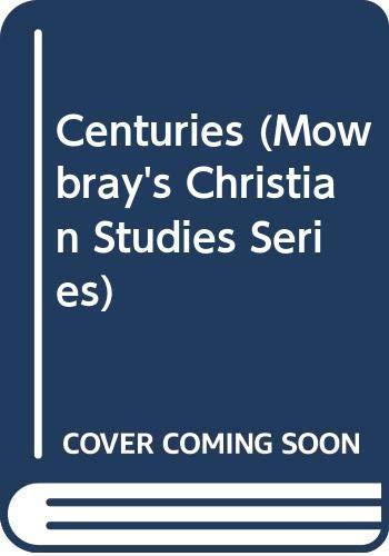 9780264670669: Centuries (Mowbray's Christian Studies Series)