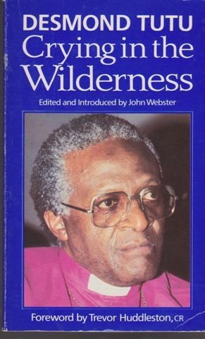 Crying in the Wilderness: Voice of One: Tutu, Desmond
