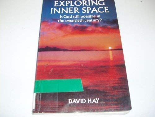 9780264671208: Exploring inner space: is God still possible in the twentieth century?