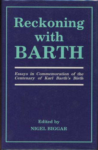 9780264671734: Reckoning with Barth: Essays in Commemoration of the Centenary of Karl Barth's Birth