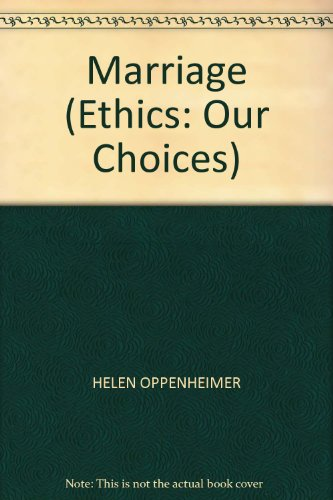 9780264671932: Marriage (Ethics: Our Choices)