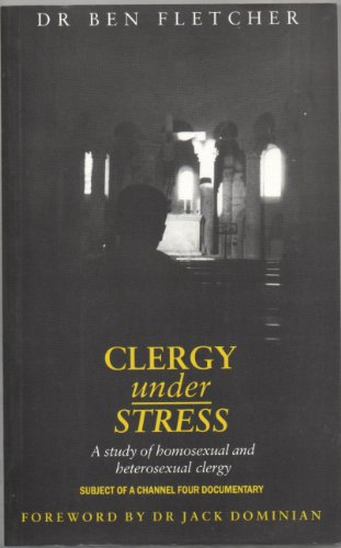 9780264671963: Clergy Under Stress: A Study of Homosexual and Heterosexual Clergy in the Church of England