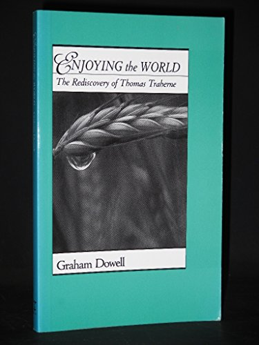 9780264672069: Enjoying the World: Rediscovery of Thomas Traherne