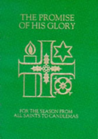 9780264672632: The Promise of His Glory: Services and Prayers for the Season from All Saints to Candlemas