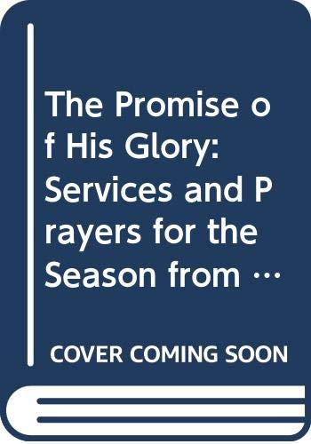 9780264672663: Promise of His Glory: Services and Prayers for the Season from All Saints to Candlemas