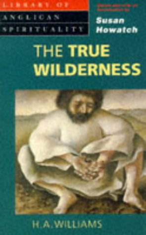 9780264673547: The True Wilderness (Library of Anglican Spirituality)