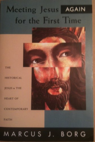 9780264673592: Meeting Jesus Again for the First Time: The Historical Jesus and the Heart of Contemporary Faith