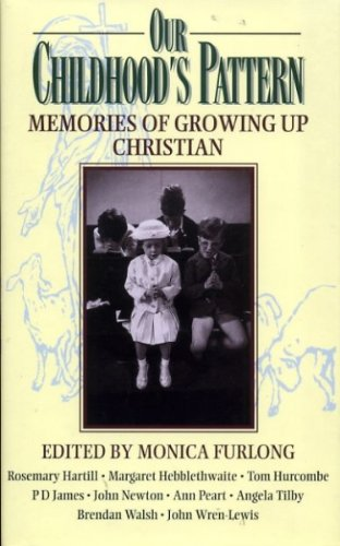 9780264673707: OUR CHILDHOOD'S PATTERN: memories of growing up Christian