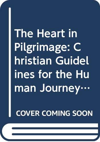 9780264673721: The Heart in Pilgrimage: Christian Guidelines for the Human Journey (Library of Anglican Spirituality)