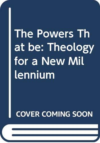 9780264674834: The Powers That be: Theology for a New Millennium