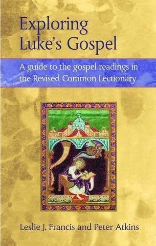 Exploring Lukes Gospel A Guide to the Gospel Readings in the Revised Common Lectionary: Peter ...