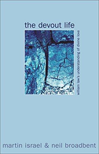 Devout Life: William Law's Understanding of Divine Love (9780264675329) by Martin Israel; Neil Broadbent