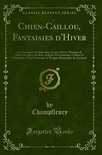 Chien-Caillou, Fantaisies D Hiver: Les Souvenirs Du: Champfleury Champfleury