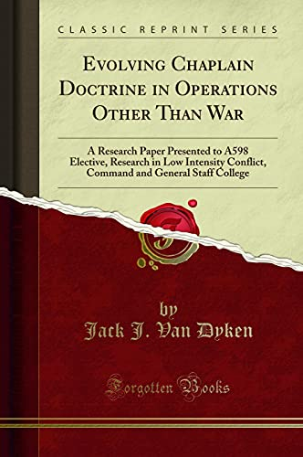 Evolving Chaplain Doctrine in Operations Other Than: Jack J Van