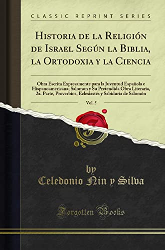 Historia de la Religion de Israel Segun: Celedonio Nin y