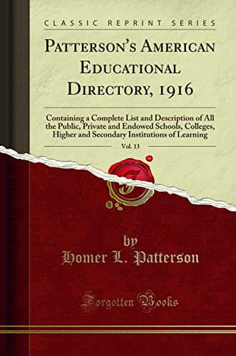 Patterson's American Educational Directory, 1916, Vol. 13: Patterson, Homer L.