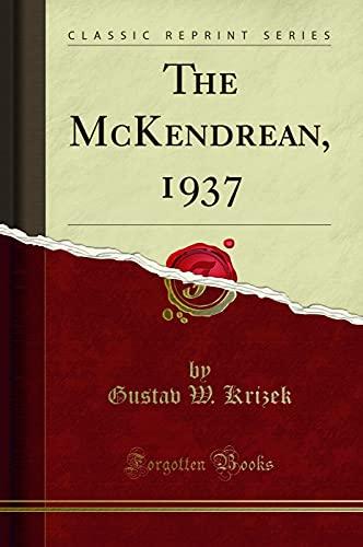 The McKendrean, 1937 (Classic Reprint) (Paperback): Gustav W Krizek
