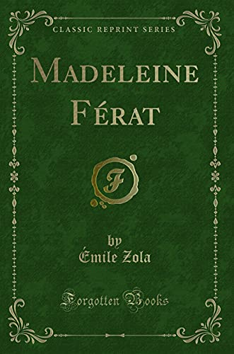 Madeleine Férat (Classic Reprint) (French Edition): Zola, Émile
