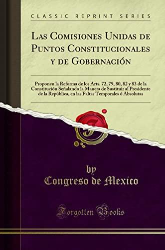 Las Comisiones Unidas de Puntos Constitucionales y: Congreso de Mexico