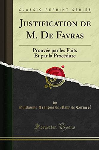 Justification de M. De Favras: Prouvée par: Cormeré, Guillaume François
