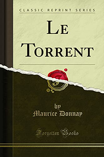 9780265164532: Le Torrent (Classic Reprint) (French Edition)