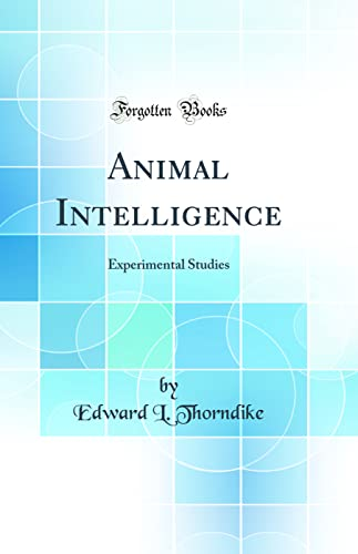 9780265166147: Animal Intelligence: Experimental Studies (Classic Reprint)