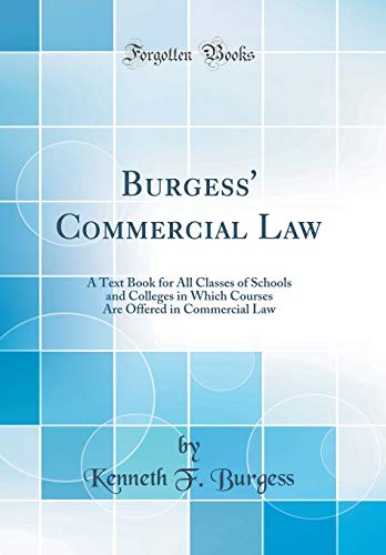 Burgess' Commercial Law: A Text Book for: Burgess, Kenneth F.