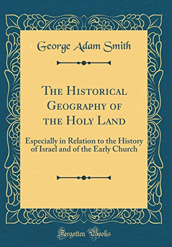 9780265170229: The Historical Geography of the Holy Land: Especially in Relation to the History of Israel and of the Early Church (Classic Reprint)