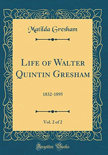 Life of Walter Quintin Gresham, Vol. 2: Gresham, Matilda