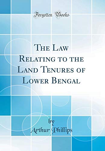 9780265184073: The Law Relating to the Land Tenures of Lower Bengal (Classic Reprint)