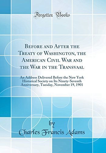 Before and After the Treaty of Washington,: Jr. Charles Francis