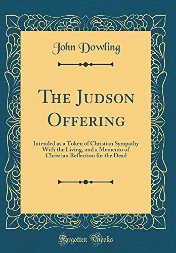 The Judson Offering: Intended as a Token: John Dowling