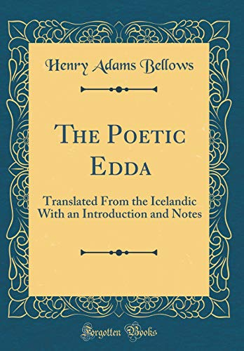 9780265221662: The Poetic Edda: Translated From the Icelandic With an Introduction and Notes (Classic Reprint)