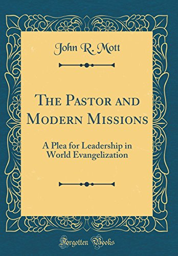 9780265222331: The Pastor and Modern Missions: A Plea for Leadership in World Evangelization (Classic Reprint)