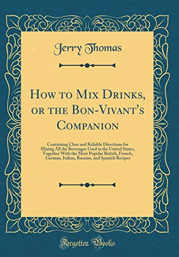 How to Mix Drinks, or the Bon-Vivant: Dr Jerry Thomas