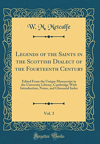 Legends of the Saints in the Scottish: W M Metcalfe