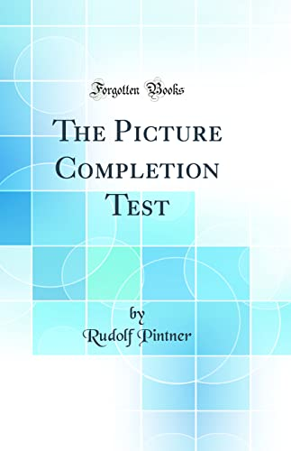 9780265252307: The Picture Completion Test (Classic Reprint)