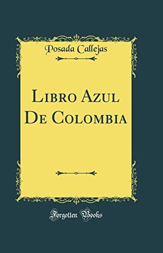 9780265268339: Libro Azul De Colombia (Classic Reprint)