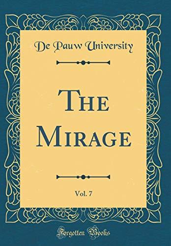 The Mirage, Vol. 7 (Classic Reprint): De Pauw University